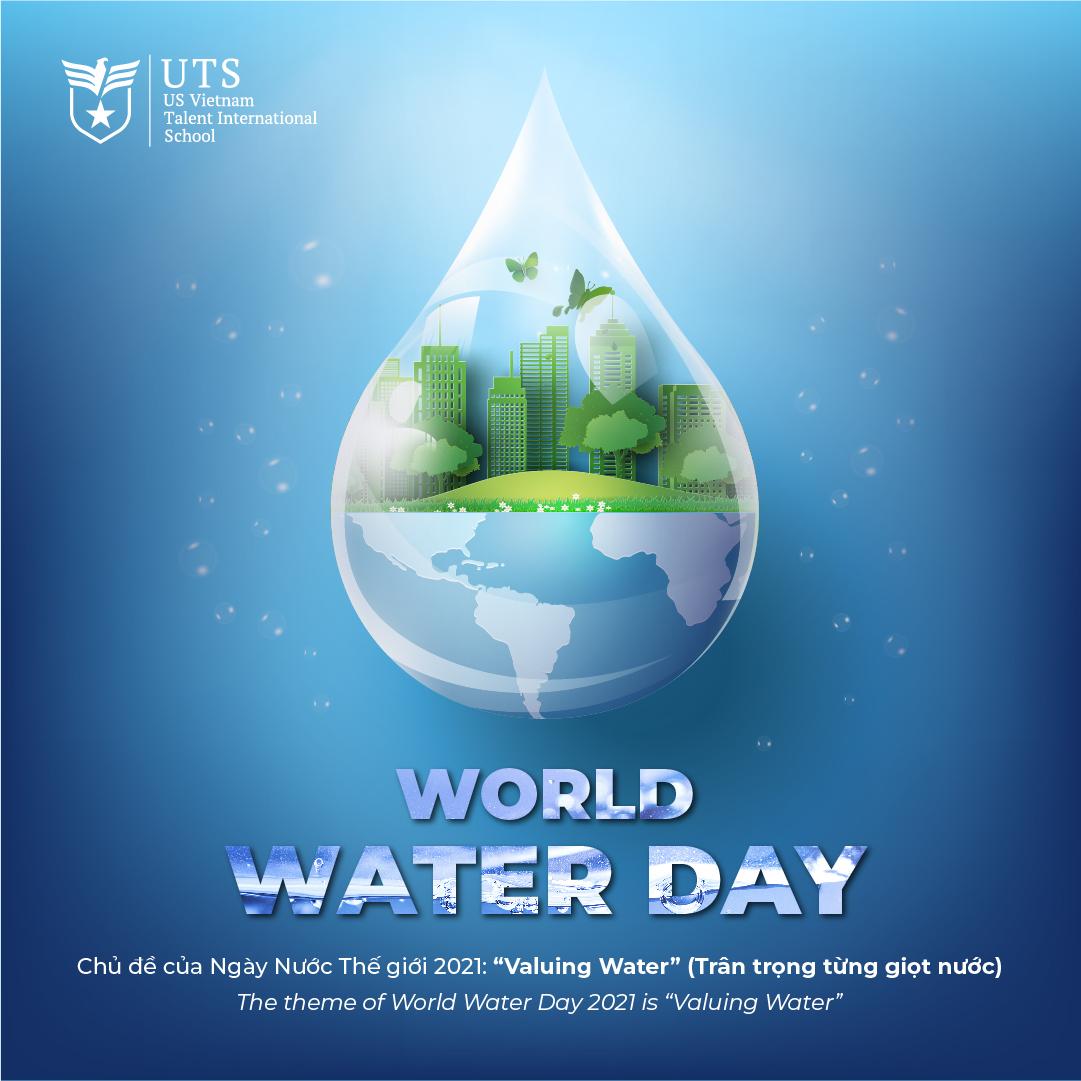 Ngày Nước Thế giới 2021: Hãy trân trọng những giọt nước quý giá