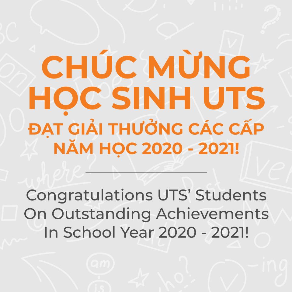 Chúc mừng học sinh UTS đạt giải thưởng các cấp năm học 2020 – 2021!