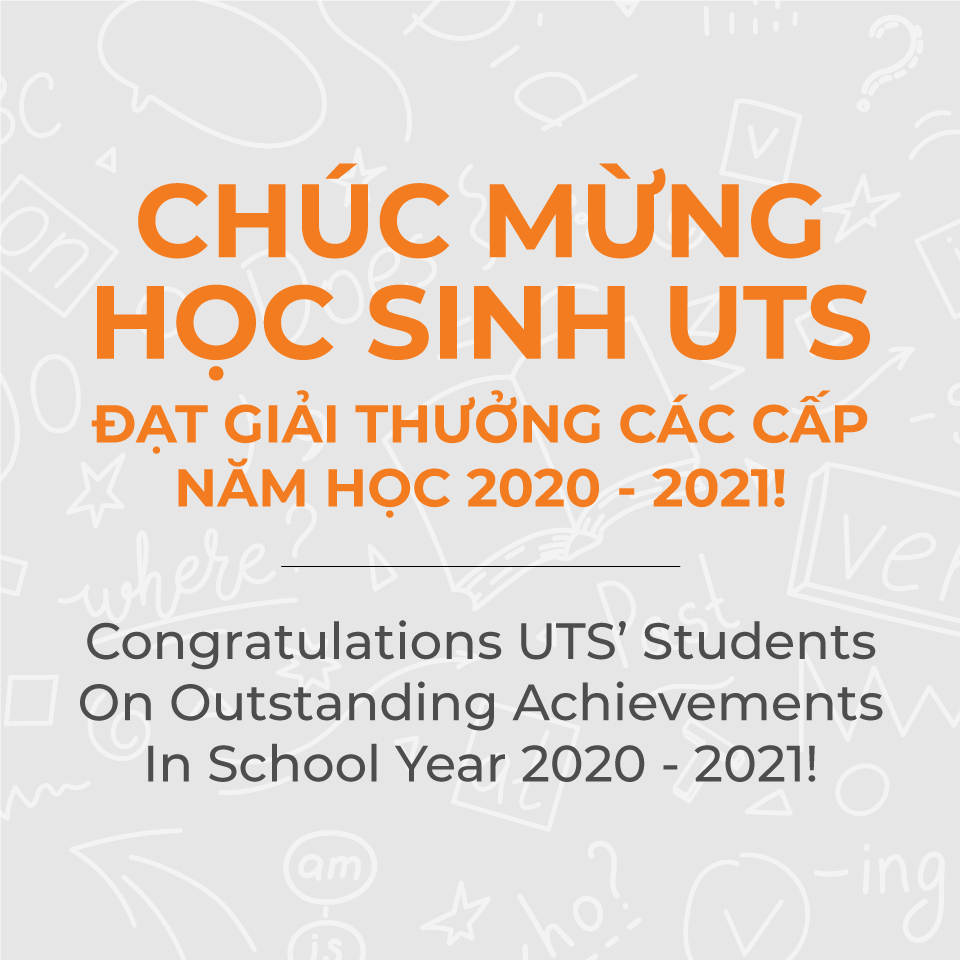 Congratulations UTS' students on outstanding achievements in school year 2020 – 2021!